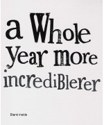 """A whole year more incredibilerer"" Birthday card by Rachel Bright"